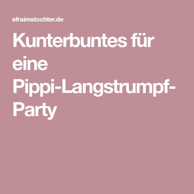 Kunterbuntes für eine Pippi Langstrumpf Party Pippi
