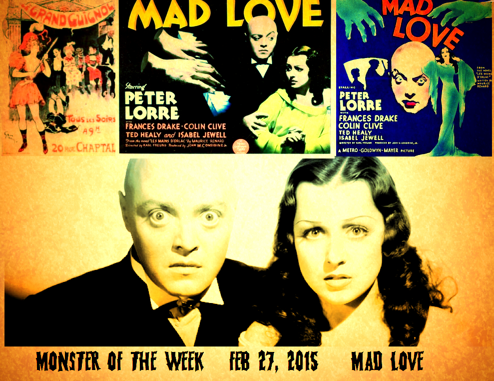 Monster of the Week for Feb 27th, 2015 is MAD LOVE, an entirely warped love story set in a Grand Guignol like theatre, at the Guillotine grounds, in a Mad doctors surgery and lots of other fun places. This film was never shown on NIGHTMARE THEATRE (what?!) and wasn't on the Yahoo classic site. . . but it is INCREDIBLE. So, the first FACEBOOK ONLY MOTW is MAD LOVE! https://www.facebook.com/groups/58198980959/