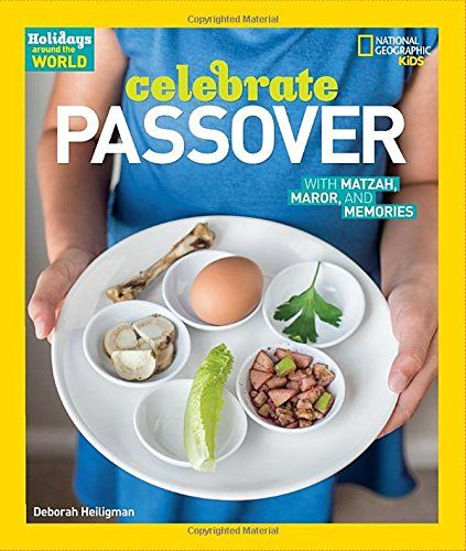 Holidays Around The World Celebrate Passover National Geographic Kids By Deborah Hei Holidays Around The World Butterfly Books National Geographic Kids