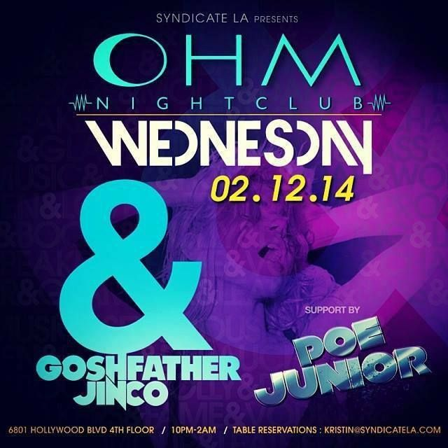 For bottle service or guest list to OHM Nightclub Hollywood contact 323.391.4003 OHM Nightclub, OHM Hollywood, OHM Los Angeles, Club OHM, Syndicate LA, Poe Junior, Goshfather Jinco, February 12