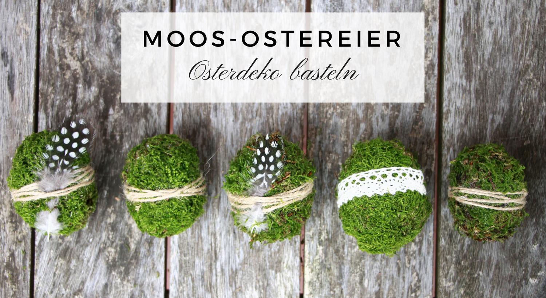 osterdeko basteln: diy für moos-ostereier | pinterest | mode