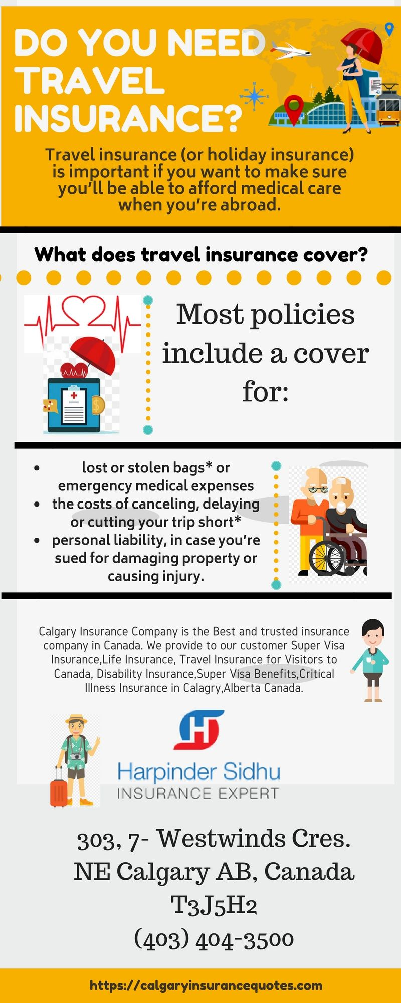 Calagry Insurance Company Covers The Nity Grity Of The Expenses During Your Stay Or Any Kind Of Money Crises In Ca Travel Insurance Holiday Insurance Insurance