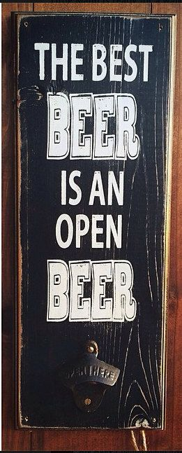 The Best Beer Is An Open Beer Distressed Home By