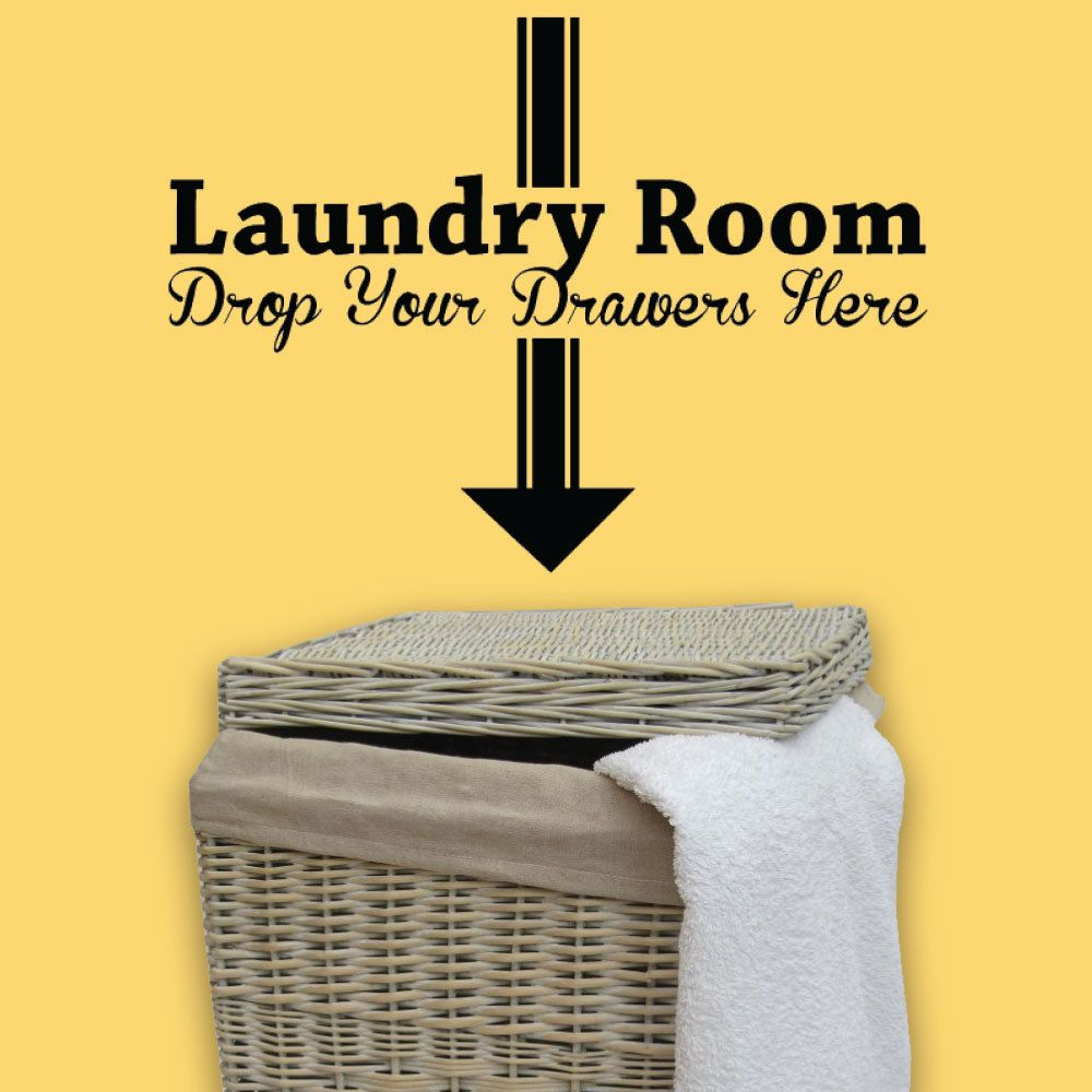 Laundry Room, Drop your drawers here - Vinyl Wall Art FREE SHIPPING ...