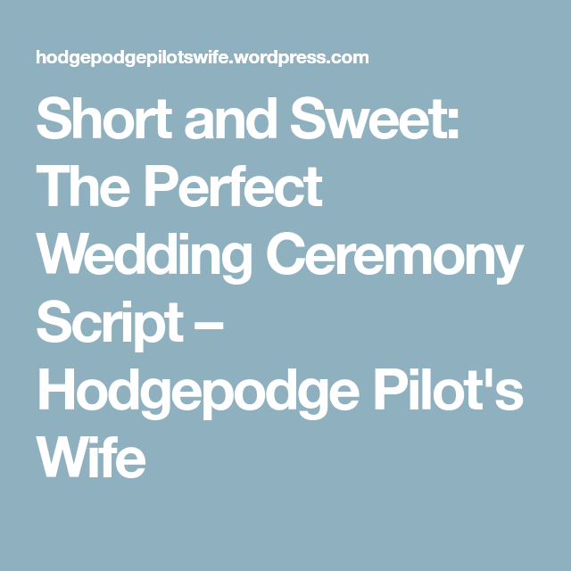 Short and Sweet The Perfect Wedding Ceremony Script – Hodgepodge