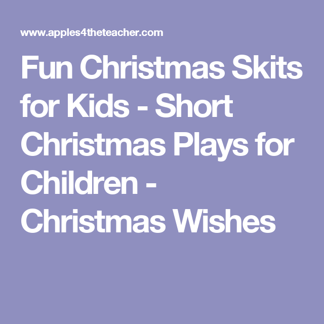 holidays fun christmas skits for kids short christmas plays