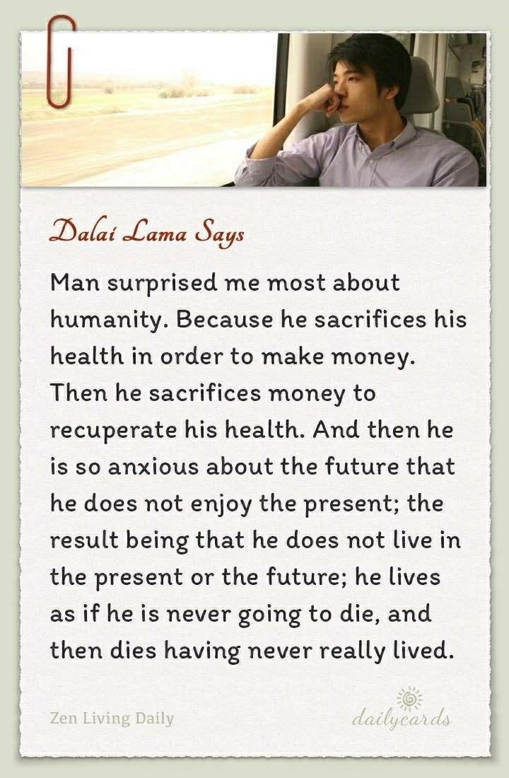 Dalai Lama Quote Man Sacrifices Health For Money