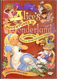 Alice S Adventures In Wonderland The Classic Story Retold In Rhyme For Young Children A Hallmark Pop Up Book Karen Ravn Pat Paris Book Pop Up
