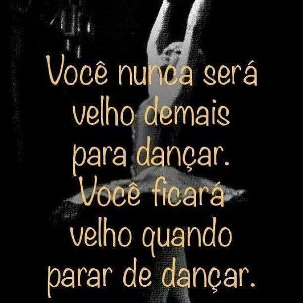 Frases De Dança - voce nunca sera