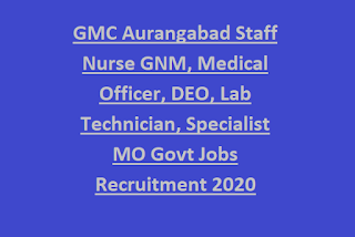 Gmc Aurangabad Staff Nurse Gnm Medical Officer Deo Lab