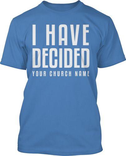 i have decided 383 baptism t shirts pinterest