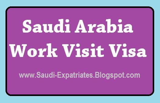 Work Visit Visa In Saudi Arabia Visa Visiting Saudi Arabia
