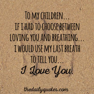 Pin By Kayla Cruz On Favorite Quotes Quotes For Kids Love My Kids Mother Quotes