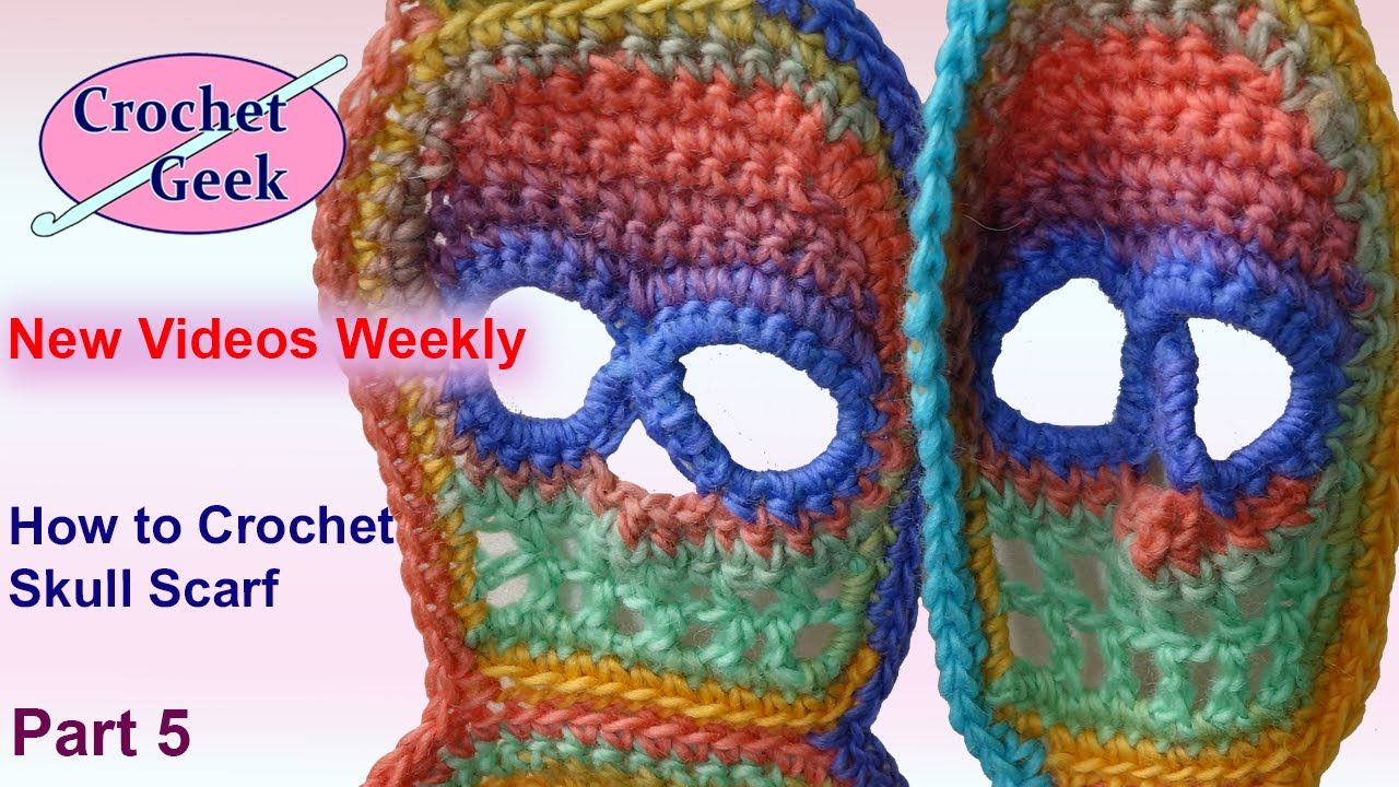 How To Crochet Skull Scarf Day Of The Dead Part 5 Crochet