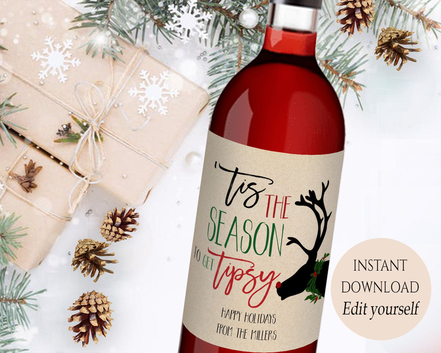 Printable Holiday Wine Label Editable Christmas Card Alternative Tis The Season To Get Tipsy Christmas G Holiday Wine Label Diy Wine Labels Wine Label Template