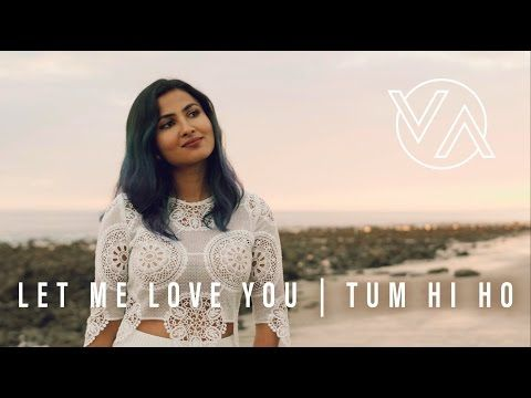 Dj Snake Ft Justin Bieber Let Me Love You Tum Hi Ho Vidyavox Mashup Cover Youtube Vidya Vox Let Me Love You Vox Music