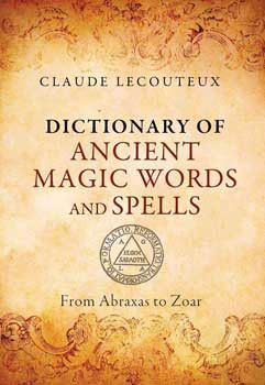 Dict ancient magic words spells hc by claude lecouteux a comprehensive handbook of more than 1000 magical words phrases symbols and fandeluxe Images