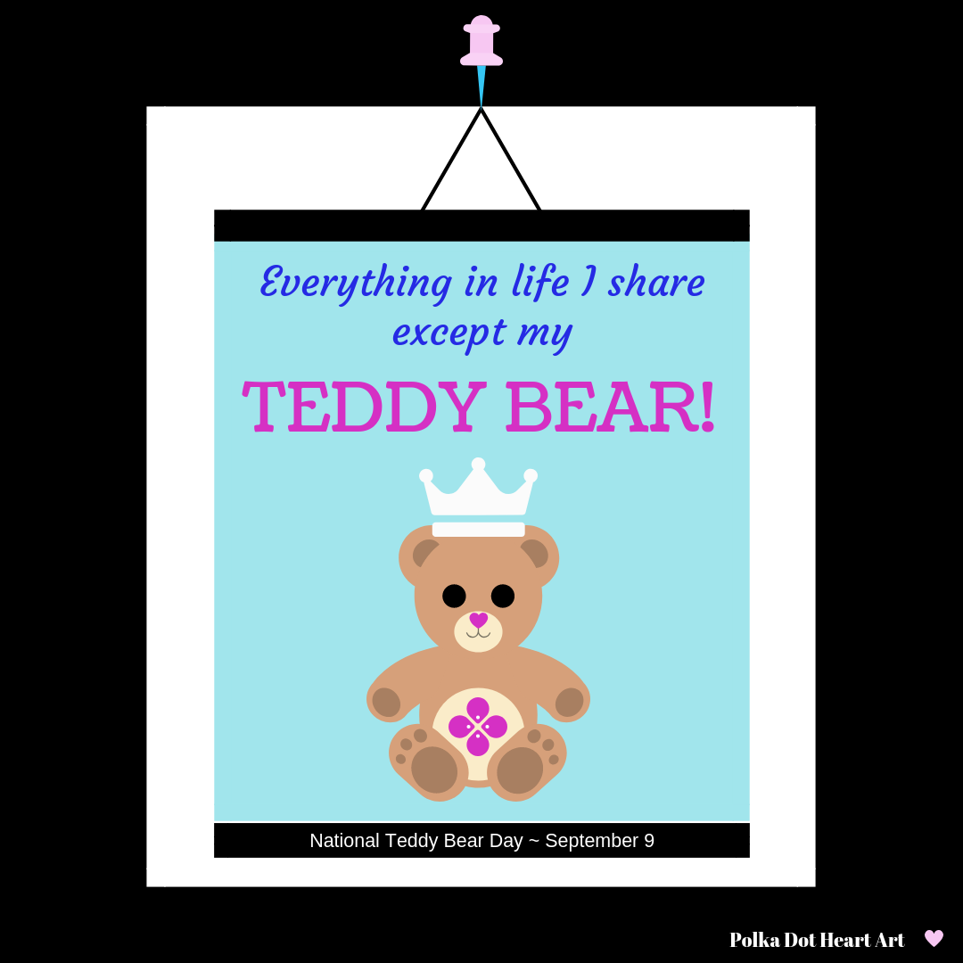 Happy National Teddy Bear Day September 9 Everything in life I
