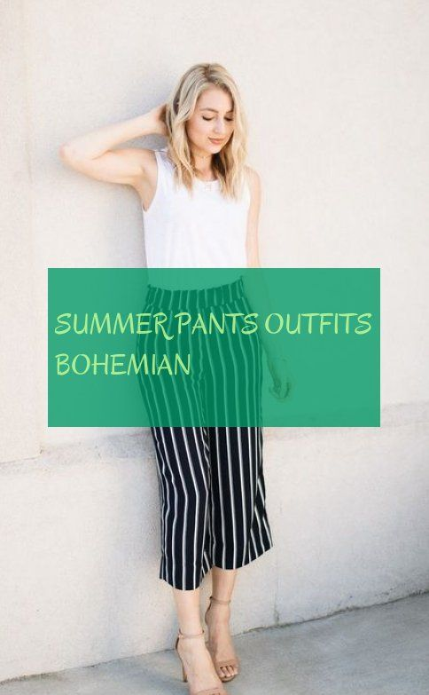 summer pants outfits bohemian  sommerhosen outfits bohème summer pants outfits bohemian  Office summer outfits  Oficina summer outfits  20s summer outfits