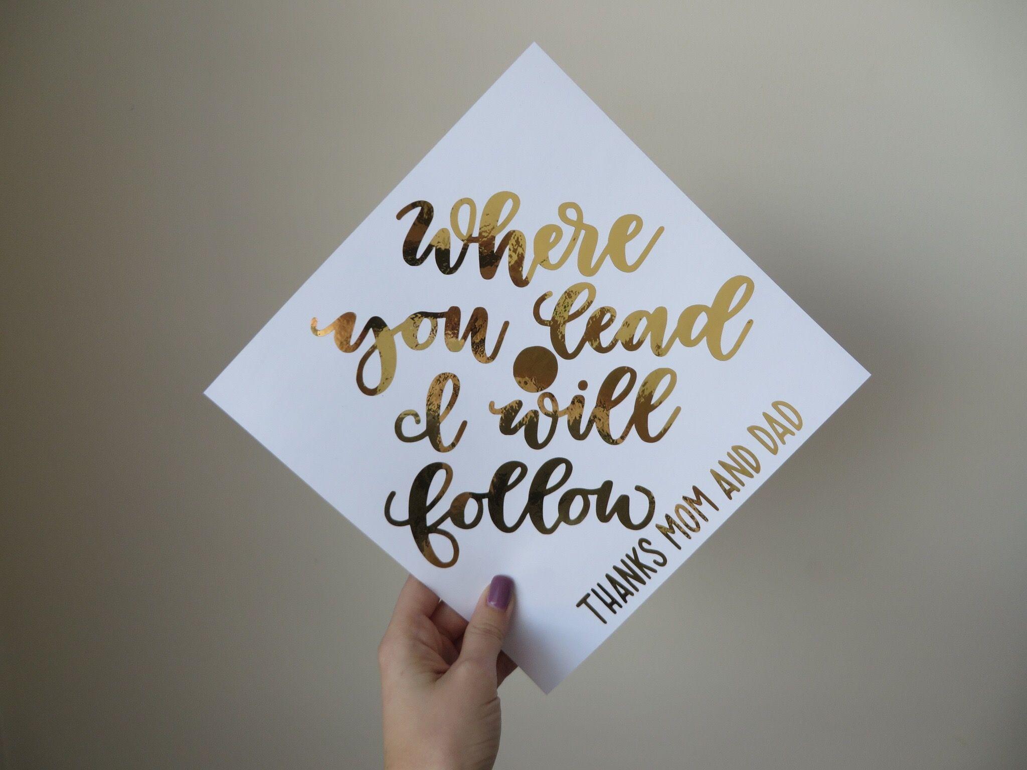 Where you lead I will follow custom graduation cap
