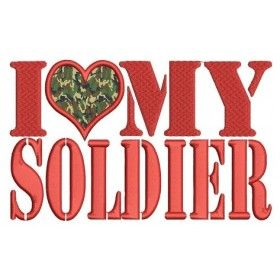 I love my soldier Military Applique Machine Embroidery Digitized Design Pattern - Instant Download - 4x4 , 5x7, and 6x10 -hoops