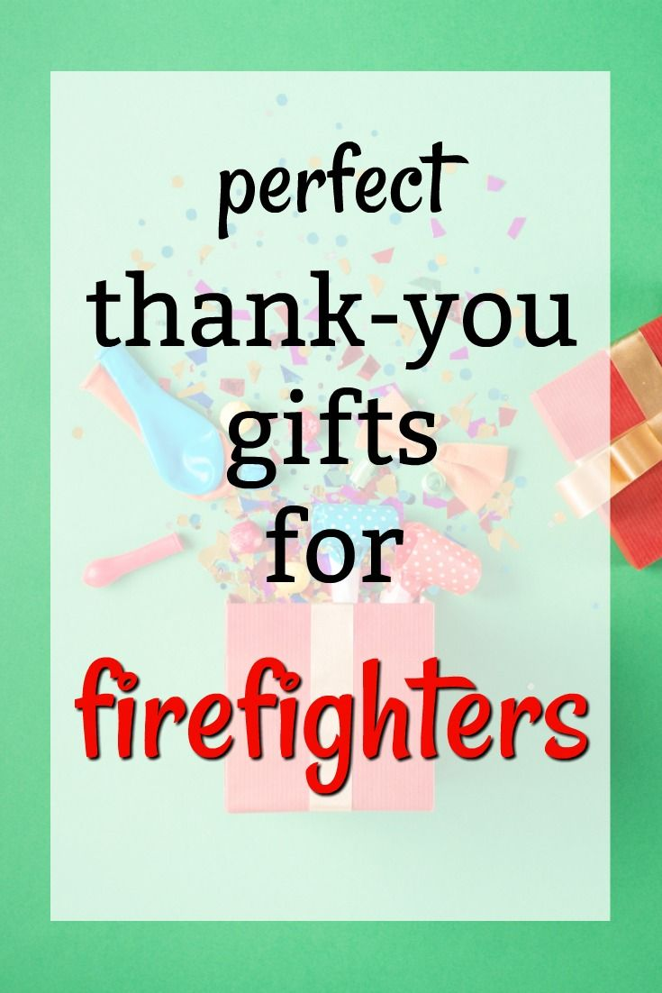 20 Thank You Gift Ideas For Firefighters Firefighter Birthday