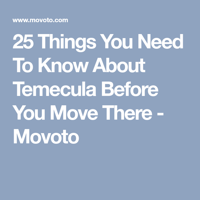 25 Things You Need To Know About Temecula Before You Move There