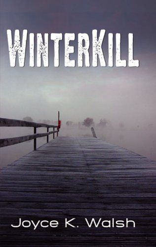 Winterkill by Joyce K. Walsh. Used Book in Good Condition.