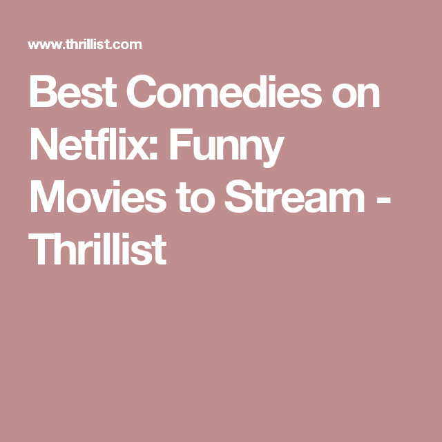 The Absolute Funniest Comedies on Netflix | NetFlix | Comedy tv