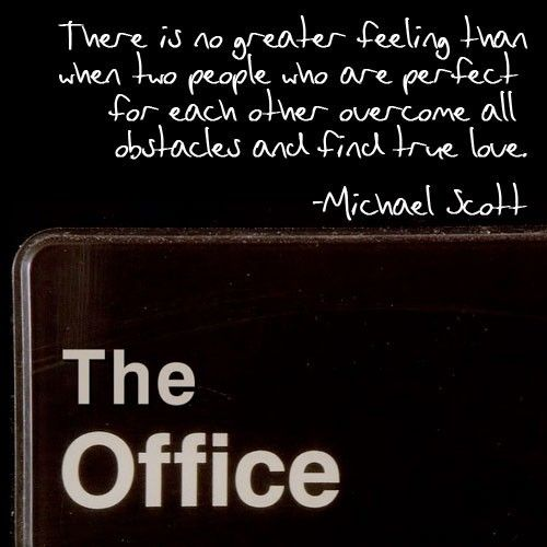 Michael Scott Everybody The Office Love Quotes Office Quotes Michael Scott Quotes