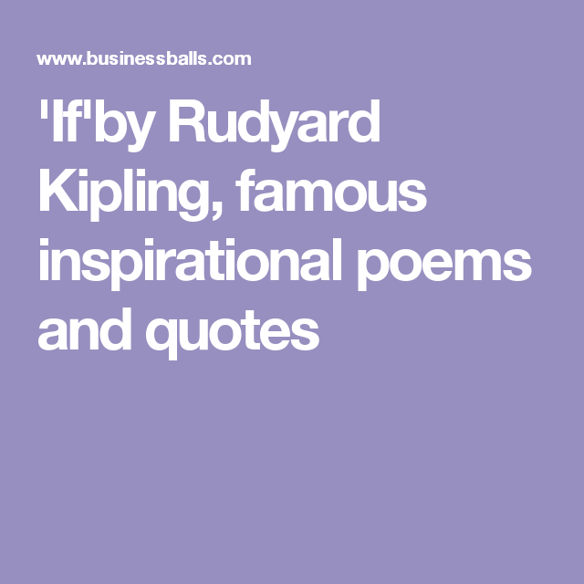 if by rudyard kipling famous inspirational poems and quotes if   if by rudyard kipling famous inspirational poems and quotes