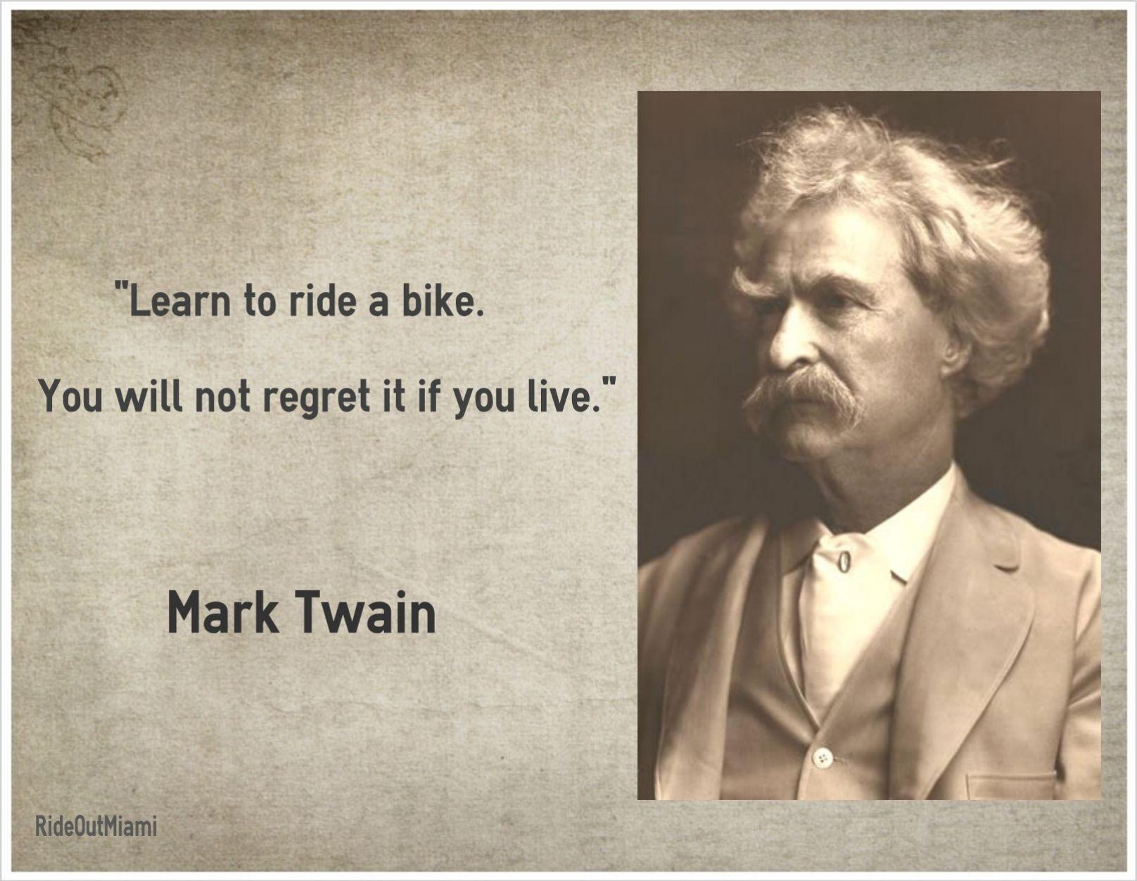 Famous Bike Quote – Mark Twain | Mark twain quotes, Bike ...