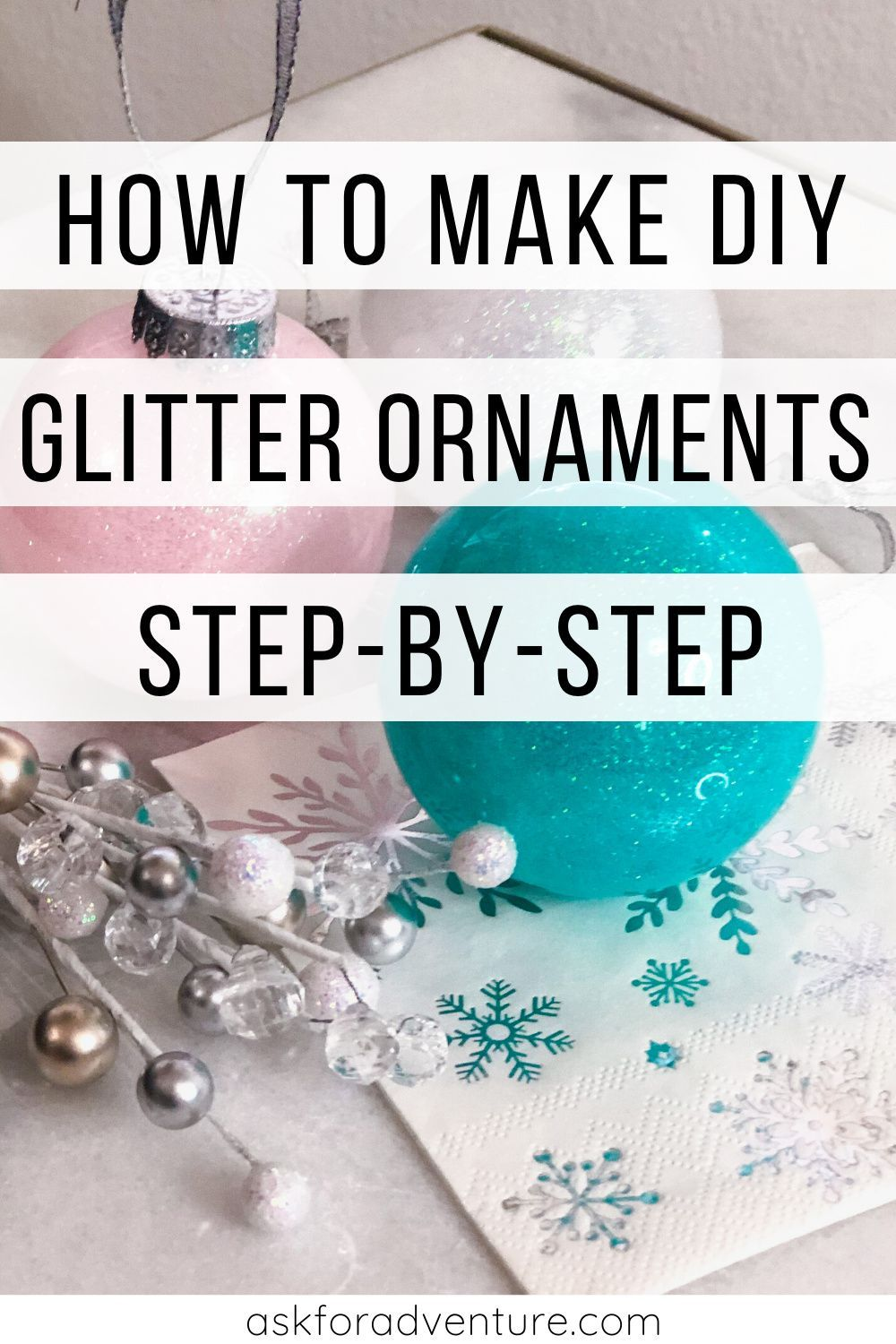 How To Make Glitter Ornaments With Polycrylic Step By Step How To Make Glitter Glitter Ornaments Diy Glitter Ornaments