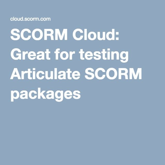 SCORM Cloud: Great for testing Articulate SCORM packages
