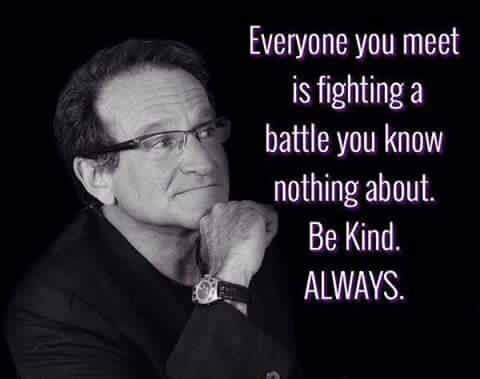 Be Kind Always Robin Williams Quotes Words Robin Williams