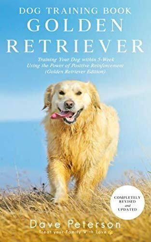 Dog Training Books Golden Retriever Training Your Dog Within 5