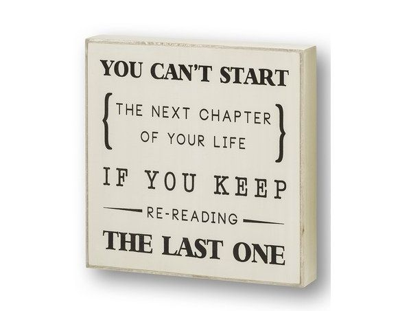 Don't YOU worry about the next chapter of MY life.  I'll re-read the last one as often as I like.