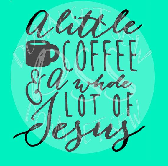 A little bit of coffee and a whole lot of Jesus tee coralcreekco
