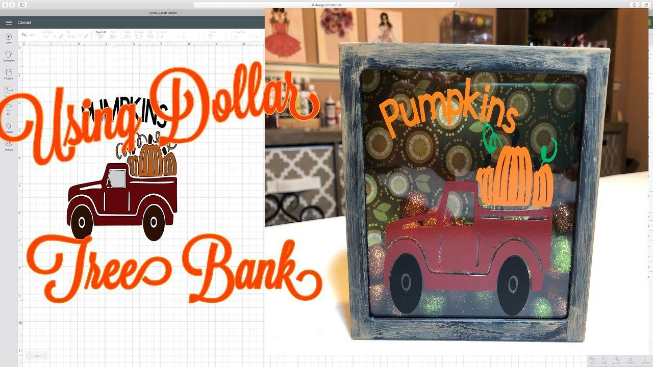 Fall Pumpkin Truck Diy Using Dollar Tree Bank And Your Cricut For Beginners Youtube Fall Pumpkins Truck Diy Pumpkin Truck