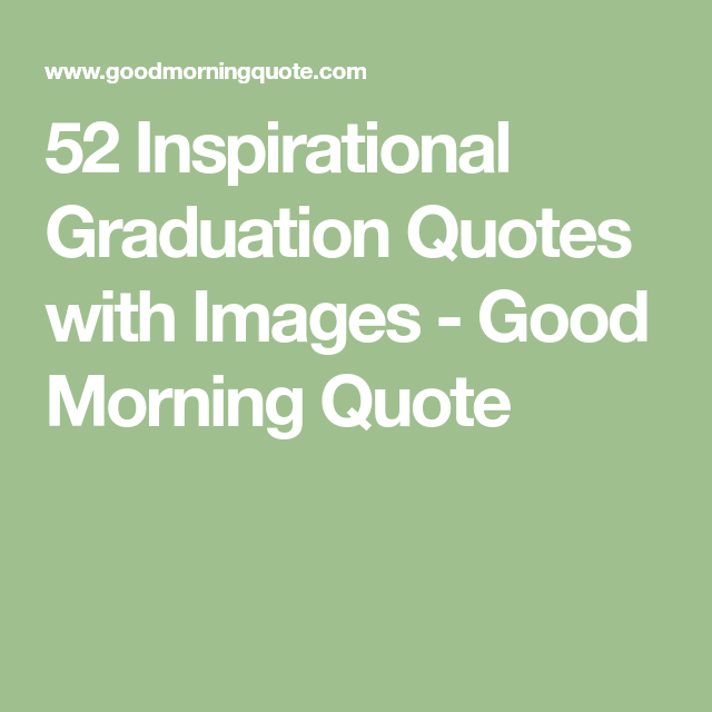 52 Inspirational Graduation Quotes with