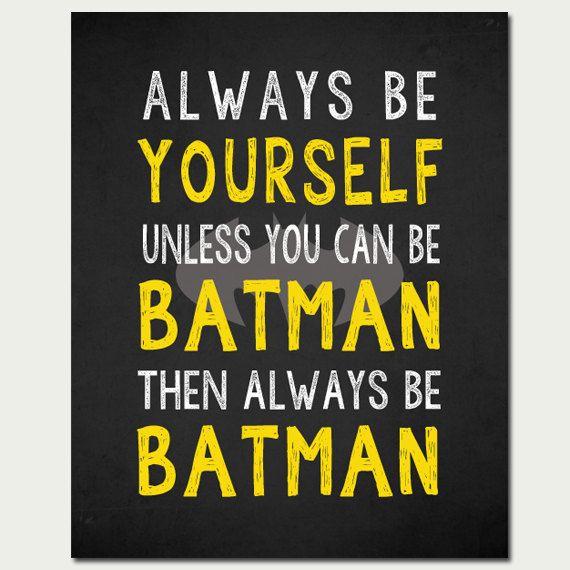 PRINTABLE ART Batman Wall Art Always Be by ThreeGypsySouls on Etsy ...