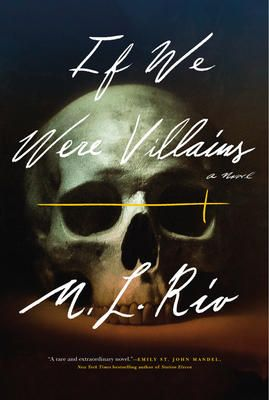 If We Were Villains - M L Rio