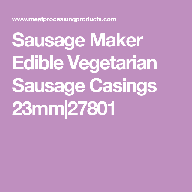 Sausage Maker Edible Vegetarian Sausage Casings 23Mm , Model