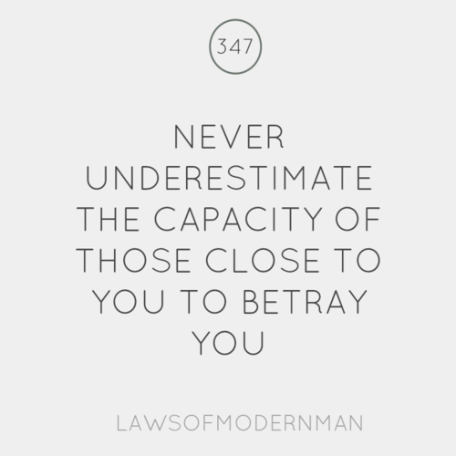 The truth about betrayal is that enemies can t betray you
