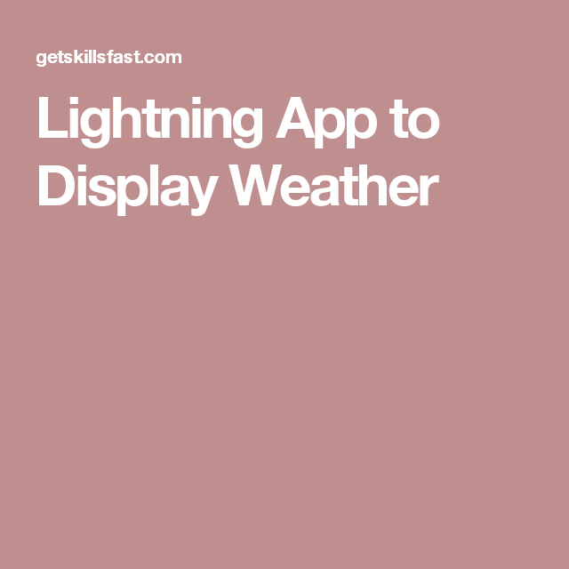 Lightning App to Display Weather
