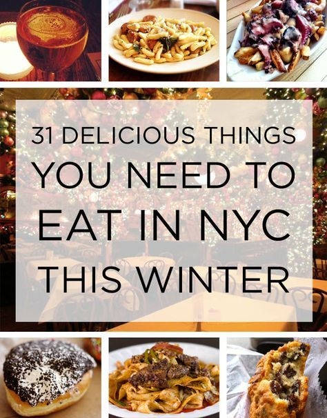 31 Delicious Things You Need To Eat In NYC This Winter   New york food, Nyc christmas, Nyc