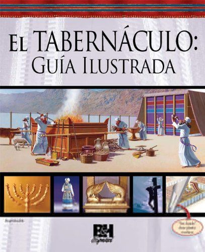 El Tabernaculo Guia Ilustrada The Tabernacle Amazon Es William Brent Ashby Benjamin Galan Tabernaculo De Moises Sermones Cristianos Libros Cristianos Pdf