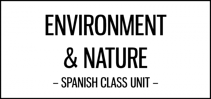 environment nature unit spanish class activities featured el sal n de clases spanish class. Black Bedroom Furniture Sets. Home Design Ideas