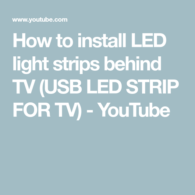 How To Install Led Light Strips Behind Tv Usb Led Strip For Tv Youtube Led Light Strips Installing Led Strip Lights Strip Lighting