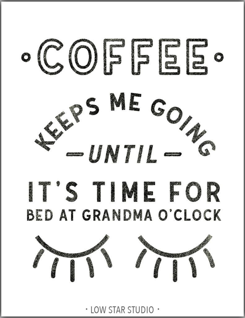 Coffee Keeps Me Going Until It s Time For Bed At Grandma O